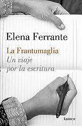 La frantumaglia: Un viaje por la escritura (ENSAYO)