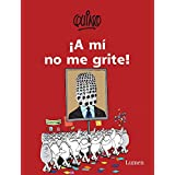 A mí no me grite / Don't Yell at Me!