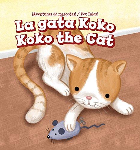 La Gata Koko/Koko the Cat (Aventuras De Mascotas!/Pet Tales!)