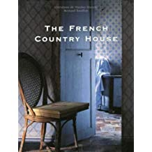 The French Country House by Christiane de Nicolay-Mazery (2008-08-18)