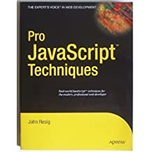 Pro Javascript Techniques by Resig, John ( AUTHOR ) Dec-13-2006 Paperback