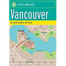 City Walks: Vancouver: 50 Adventures on Foot by Jennifer Worick (2007-03-29)