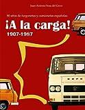¡A la carga!: 1907-1987 80 años de furgonetas y camionetas españolas (Edición en color)