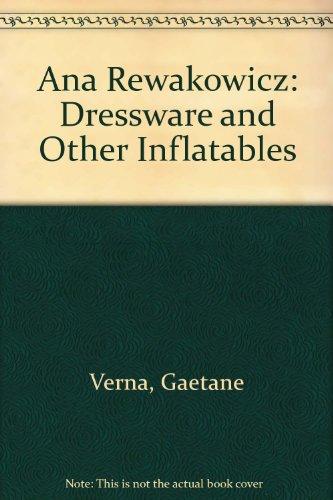 Ana Rewakowicz: Dressware and Other Inflatables par Gaetane Verna
