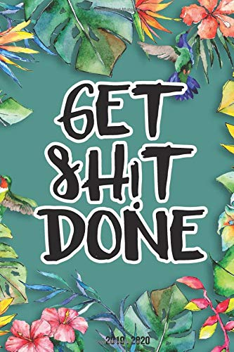 Get Shit Done: 2019 Planner Weekly And Monthly Calendar + Daily Organizer | With Minimal Floral Cover | Volume 30 (Agenda, Band 30) - Lilly Pulitzer-band