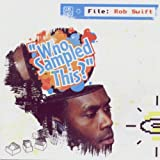 Songtexte von Rob Swift - Who Sampled This?