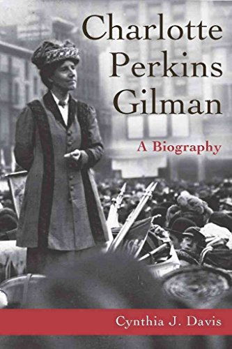 [Charlotte Perkins Gilman: A Biography] (By: Cynthia J. Davis) [published: March, 2010]