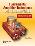 Fundamental Amplifier Techniques with Electron Tubes: Theory and practice with design methods for self construction