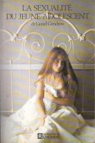La sexualite du jeune adolescent par Gendron Lionel
