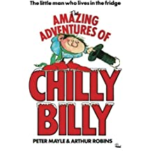 The Amazing Adventures of Chilly Billy by Peter Mayle (2013-10-15)