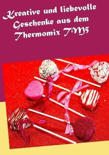 Kreative und liebevolle Geschenke aus dem Thermomix TM5