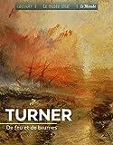 Turner - De feu et de brumes