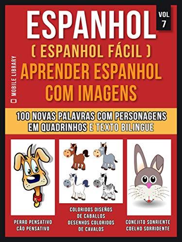 Espanhol ( Espanhol Fácil ) Aprender Espanhol Com Imagens (Vol 7): Aprenda 100 novas palavras com imagens de personagens em quadrinhos e texto bilingue ... Learning Guides) (Portuguese Edition) por Mobile Library