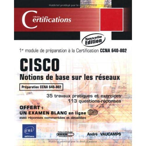 CISCO - Notions de base sur les réseaux - 1er module de préparation à la certification CCNA 640-802