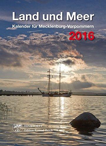 Land und Meer 2016: Kalender für Mecklenburg- Vorpommern