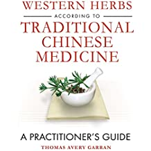 Western Herbs according to Traditional Chinese Medicine: A Practitioner's Guide (English Edition)