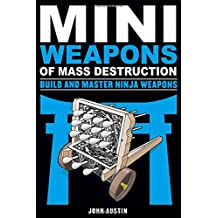 Mini Weapons of Mass Destruction 4: Build and Master Ninja Weapons