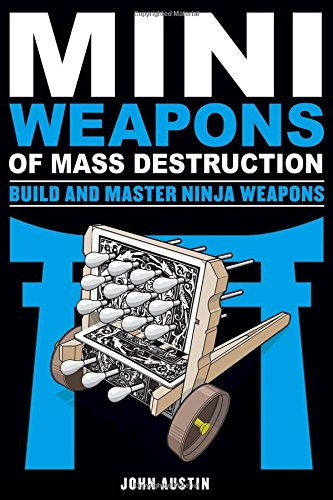 Mini Weapons of Mass Destruction 4: Build and Master Ninja Weapons (Master Ninja)