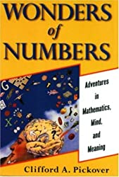 Wonders of Numbers: Adventures in Mathematics, Mind and Meaning by Clifford A. Pickover (2000-12-23)