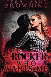 The Rocker Who Wants Me (The Rocker... Series) (Volume 7) by Terri Anne Browning (2014-08-05)