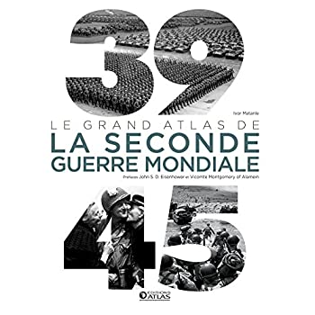 39-45 : Le Grand Atlas de la Seconde Guerre mondiale