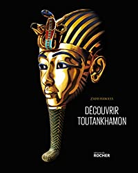 Découvrir Toutankhamon: De Howard Carter à l'ADN