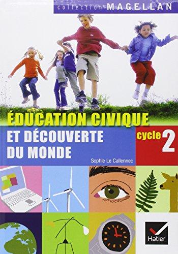 Education civique et découverte du monde Cycle 2 CP-CE1 par Sophie Le Callennec