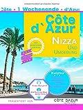 Nizza und Umgebung: - Côte d'Azur mit allen Sinnen - -