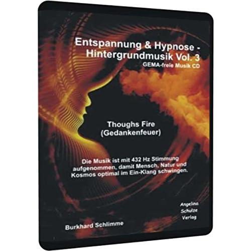 Entspannung & Hypnose - Hintergrundmusik Vol. 3 GEMA-freie Musik CD: Thoughs Fire (Gedankenfeuer)