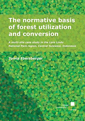 The normative basis of forest utilization and conversion: A multi-site case study in the Lore Lindu National Park region, Central Sulawesi, Indonesia -