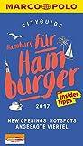 MARCO POLO Cityguide Hamburg für Hamburger 2017: Mit Insider-Tipps und Cityatlas. (MARCO POLO Cityguides)