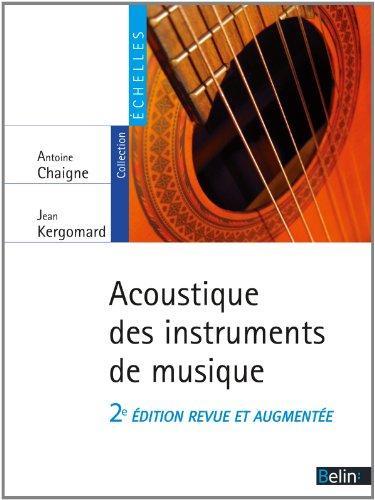 Acoustique des instruments de musique (2ème édition revue et augmentée) par Antoine Chaigne