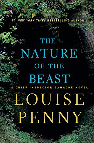 The Nature of the Beast: A Chief Inspector Gamache Novel by Louise Penny (2016-07-26)