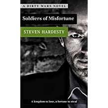 Soldiers of Misfortune (A Dirty Wars Novel Book 2)