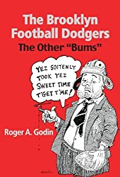 The Brooklyn Football Dodgers: The Other Bums by Roger A. Godin (2003-09-02)