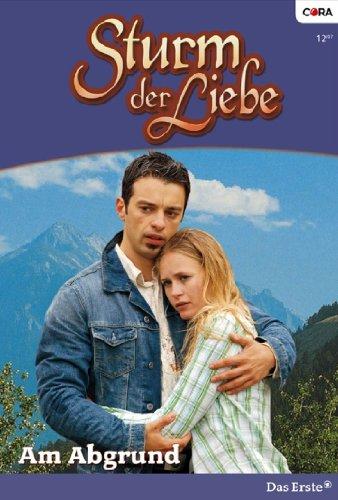 Sturm der Liebe 25: Am Abgrund [Kindle Edition]
