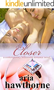 Closer - A Contemporary Billionaire Romance Novel (Chicago Billionaires Book 1)
