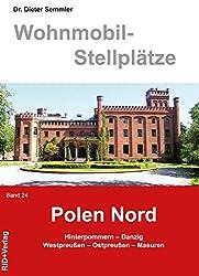 Wohnmobil-Stellplätze  Polen - Nord. Band 24: Hinterpommern - Danzig - Westpreußen - Ostpreußen - Masuren