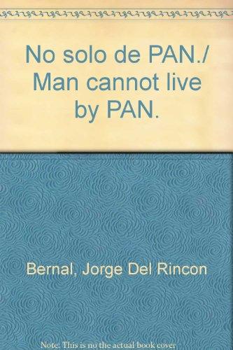 No solo de PAN…/ Man cannot live by PAN