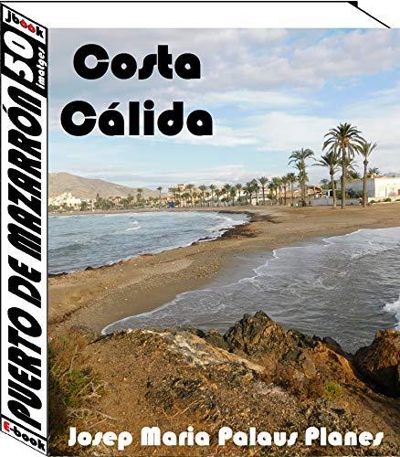Costa Càlida: Puerto de Mazarrón (50 imatges) (Catalan Edition)