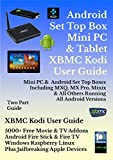 Set Top Box, Mini PC, & Tablet Kodi XBMC User Guide (New July 2017 Update) Includes One month Email Support: Android, Windows, Amazon Fire, Apple, Linux and Raspberry Devices