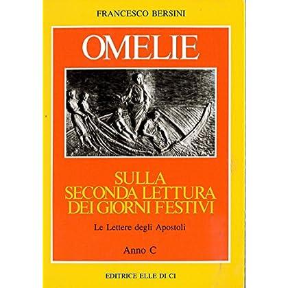 Omelie Sulla Seconda Lettura Dei Giorni Festivi. Le Lettere Degli Apostoli. Anno C