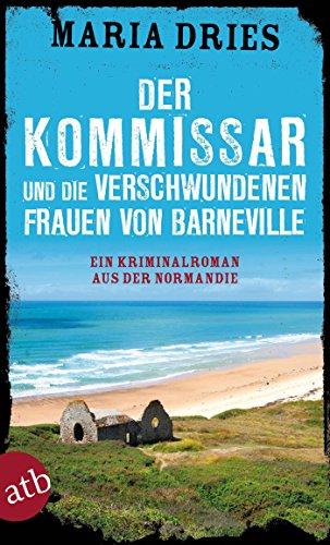 Normandie-serie (Der Kommissar und die verschwundenen Frauen von Barneville: Ein Kriminalroman aus der Normandie (Kommissar Philippe Lagarde 7))
