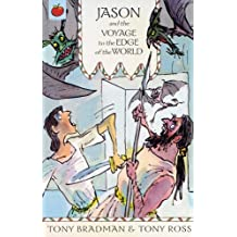 Jason And The Voyage To The Edge Of The World (The Greatest Adventures in the World) by Tony Bradman (2005-01-06)