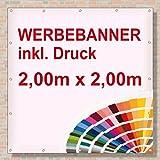 PVC Banner / Werbebanner / Werbeplane | 2m x 2m | inklusive Saum und Ösen | brillanter Druck - besonders stabil - wetterfest | 510g/m² | einseitig mit Ihrem Motiv bedruckt