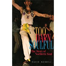 Too Darn Soulful: The Story of Northern Soul