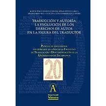 """Traducción y autoría. La evolución de los derechos de autor en la figura del traductor: EN """"Puntos de encuentro: los primeros 20 años de la Facultad de ... nº 198167178) (Spanish Edition)"""