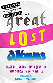 Great Lost Albums (Mammoth Book of) (English Edition) par [Billingham, Mark, Quantick, David, Waites, Martyn, Sherez, Stav]