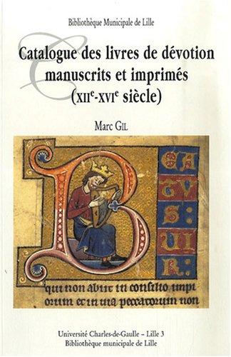 Catalogue des livres de dévotion manuscrits et imprimés (XII-XVIe siècle) : livres d'heures et de prières, psautiers, bréviaires