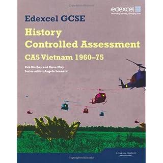 Edexcel GCSE History: CA5 Vietnam 1960-75 Controlled Assessment Student book (Edexcel GCSE Modern World History)